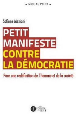 Petit manifeste contre la démocratie, par Sofiane Meziani
