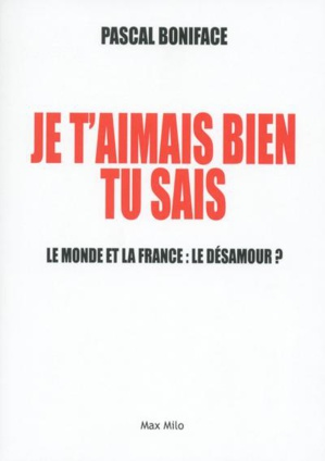 Je t'aimais bien tu sais, par Pascal Boniface