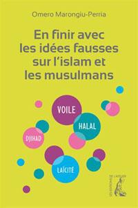 En finir avec les idées fausses sur l'islam et les musulmans, par Omero Marongiu-Perria