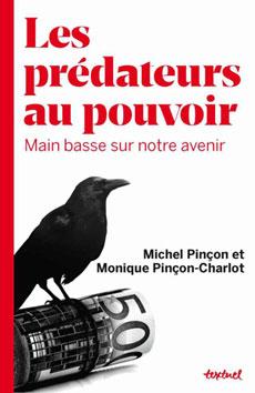 Les prédateurs au pouvoir, de Michel Pinçon et Monique Pinçon-Charlot