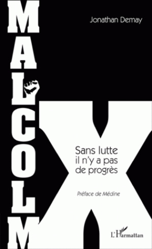 Malcolm X, Sans lutte, il n'y a pas de progrès, de Jonathan Demay