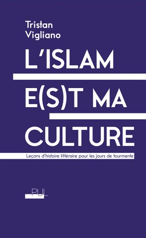 L'islam e(s)t ma culture, par Tristan Vigliano
