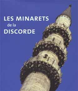 « Les minarets de la discorde » : le débat autour des minarets en Suisse