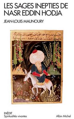 Les Sages Inepties de Nasr Eddin Hodja, par Jean-Louis Maunoury