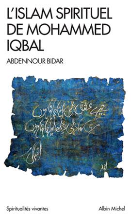 Mohammed Iqbal, un révolutionnaire en islam ?