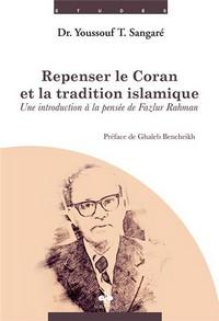 Repenser le Coran et la tradition islamique, par Youssouf Sangaré