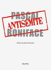 Antisémite, Pascal Boniface ? Non, et critiquer Israël n'est pas un délit