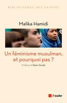 Un féminisme musulman, et pourquoi pas ?, de Malika Hamidi