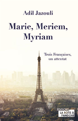 Marie, Meriem, Myriam, d'Adil Jazouli