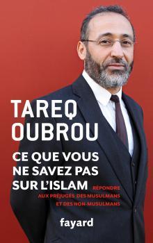 Tareq Oubrou est auteur de « Ce que vous ne savez pas sur l'islam – Répondre aux préjugés des musulmans et des non-musulmans » (Fayard, 2016).