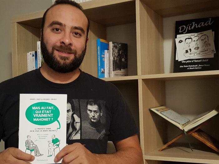Ismael Saïdi : « Le Prophète, mais c'est qui ce mec ? »