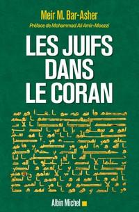 Les juifs dans le Coran : un travail historico-critique et philologique salutaire de Meir Michael Bar-Asher