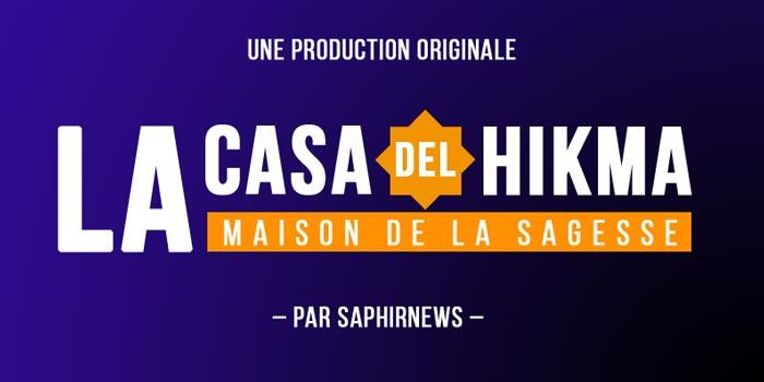 La Casa del Hikma, la série originale pour déconstruire des idées reçues. Voir teaser plus bas.