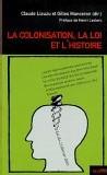 « La colonisation, la loi et l'histoire », ouvrage collectif dirigé par G. Manceron et C. Liauzu