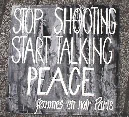 arrétez de tuer, commencez à parler. PAIX