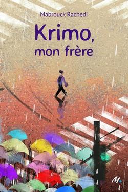 Krimo, mon frère, un roman sur une fratrie consumée de Mabrouck Rachedi