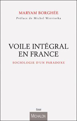 France : ces musulmanes qui adoptent le voile intégral