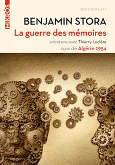 La guerre des mémoires, La France face à son passé colonial, par Benjamin Stora