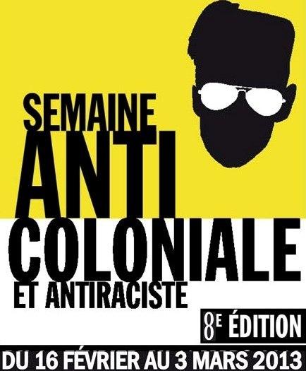 La 8e édition de la Semaine anti-coloniale se déroule cette année en France du 16 février au 3 mars 2013.