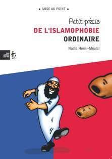 Couverture du « Petit précis de l'islamophobie ordinaire »