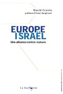 Europe-Israël : « une alliance contre-nature » appelée à cesser