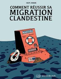 Avec Comment réussir sa migration clandestine, le sort des migrants illustré par Salim Zerrouki