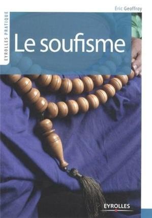 Le soufisme, mode d'emploi │Eric Geoffroy...