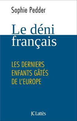Le déni français : lettre d'une amie britannique à une France qui s'égare