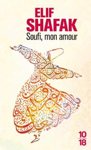 Soufi, mon amour, d'Elif Shafak