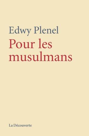 Pour les musulmans, d'Edwy Plenel : un livre pour tous