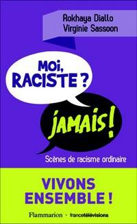 « Moi, raciste ? Jamais ! », le racisme ordinaire raconté par ceux qui le vivent