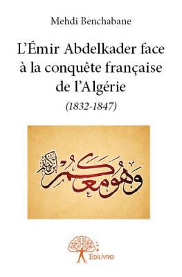 Le chemin vers l'Histoire : l'exemple de l'émir Abdelkader