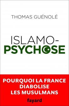 Islamopsychose, de Thomas Guénolé