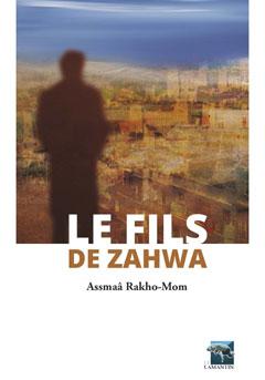 Le Fils de Zahwa, d'Assmaâ Rakho-Mom