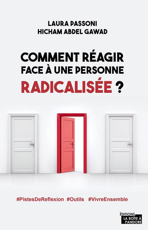 Comment réagir face à une personne radicalisée ?, de Hicham Abdel Gawad et Laura Passoni