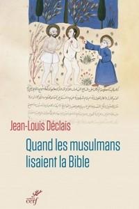 Quand les musulmans lisaient la Bible, de Jean-Louis Déclais