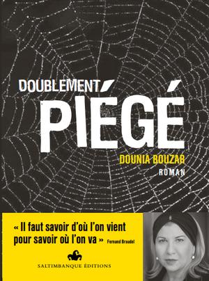 Doublement piégé, un roman d'espoir à l'honneur de la famille par Dounia Bouzar