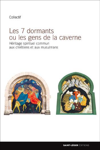 Les Sept Dormants ou les Gens de la Caverne : un héritage spirituel chrétien et musulman