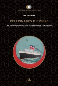 Couverture du livre de Luc Chantre, « Pèlerinages d'empire »