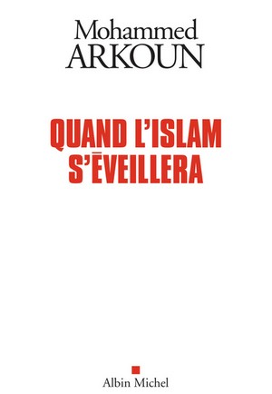 Quand l'islam s'éveillera, par Mohammed Arkou...