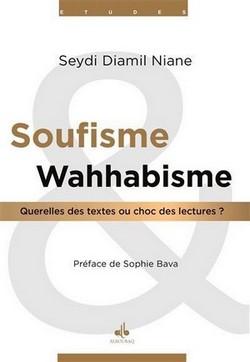 Soufisme et wahhabisme. Querelles des textes ou choc des lectures ?, par Seydi Diamil Niane