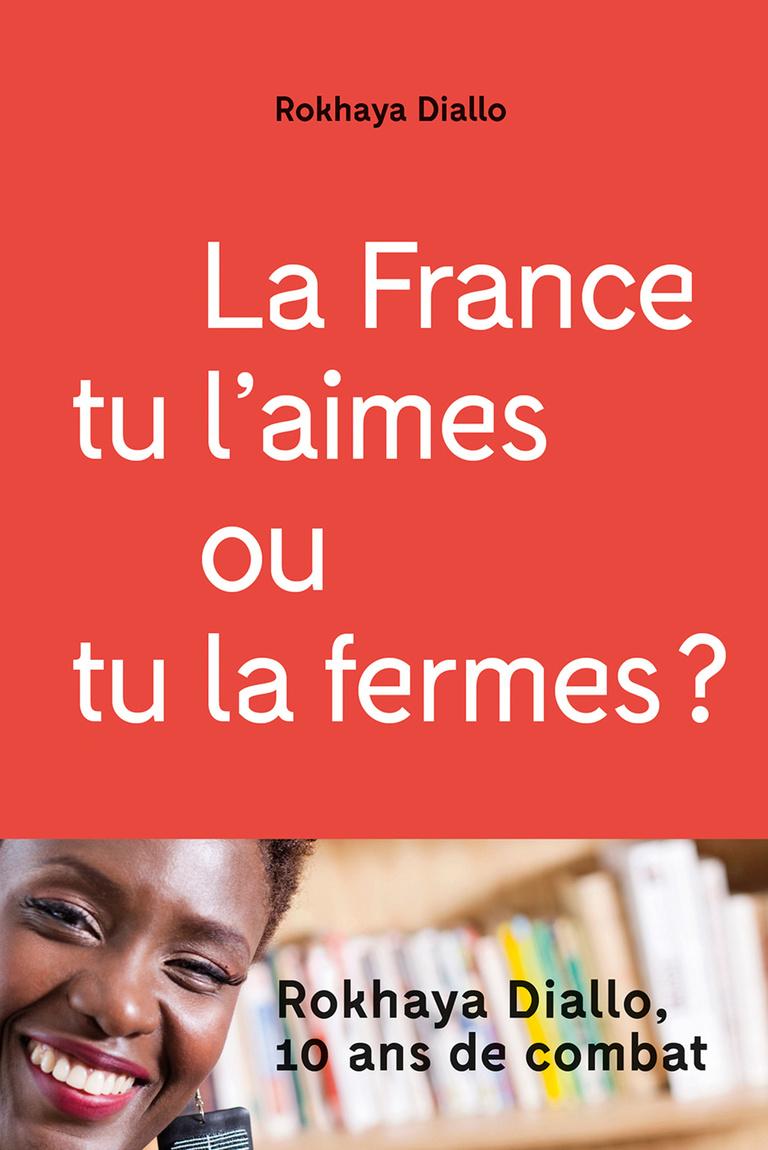 La France, tu l'aimes ou tu la fermes ?, par Rokhaya Diallo