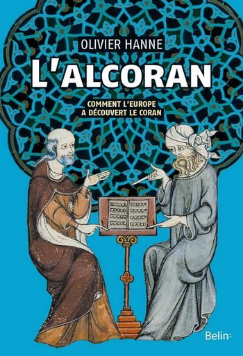 L'Alcoran. Comment l'Europe a découvert l'islam, par Olivier Hanne
