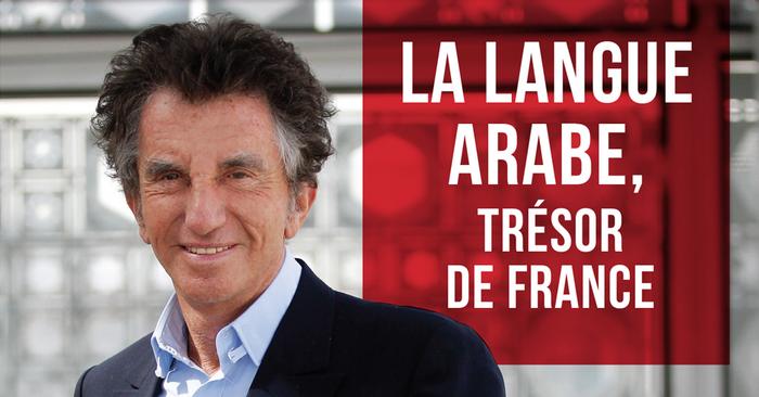 La langue arabe, trésor de France défendu par Jack Lang