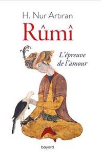 L'épreuve de l'amour : pourquoi la parole de Rûmî est plus que jamais d'actualité