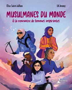 « Musulmanes du monde » : au-delà des clichés, un livre pour célébrer la vie de pionnières qui font l'Histoire