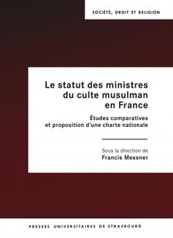 Un ouvrage collectif décortique le statut des ministres du culte musulman en France, avec Francis Messner