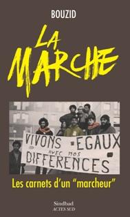 La Marche, les carnets d'un « marcheur », de Bouzid Kara