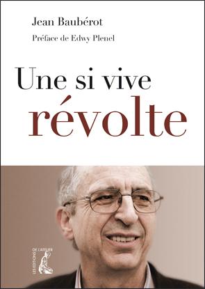 Une si vive révolte, de Jean Baubérot
