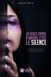 La seule chose à briser, c'est le silence, de Nadia Hathroubi-Safsaf